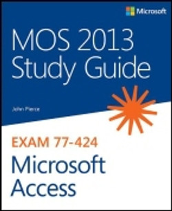 MOS 2013 Study Guide for Microsoft® Access®