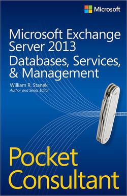 Microsoft Exchange Server 2013 Databases, Services, & Management: Pocket Consultant