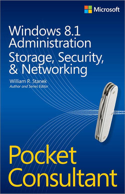 Windows 8.1 Administration Pocket Consultant: Storage, Security, & Networking