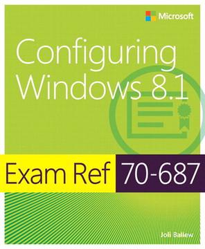 Exam Ref 70-687: Configuring Windows 8.1