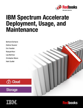 IBM Spectrum Accelerate: Deployment, Usage, and Maintenance