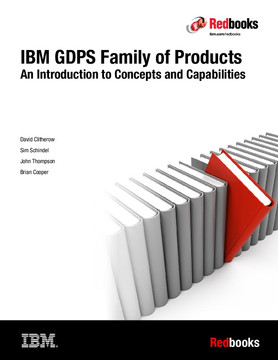 IBM GDPS Family of Products: An Introduction to Concepts and Capabilities