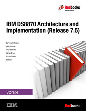 IBM DS8870 Architecture and Implementation (Release 7.5)