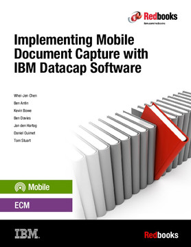 Implementing Mobile Document Capture with IBM Datacap Software