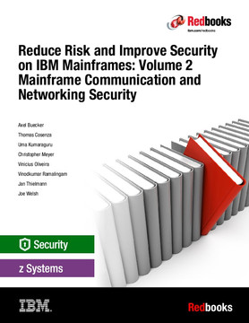 Reduce Risk and Improve Security on IBM Mainframes: Volume 2 Mainframe Communication and Networking Security