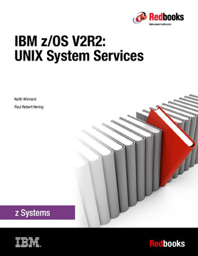 IBM z/OS V2R2: Unix Systems Services