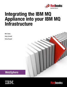 Integrating the IBM MQ Appliance into your IBM MQ