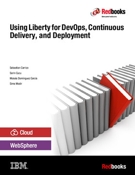 Using Liberty for DevOps, Continuous Delivery, and Deployment