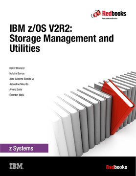 IBM z/OS V2R2: Storage Management and Utilities
