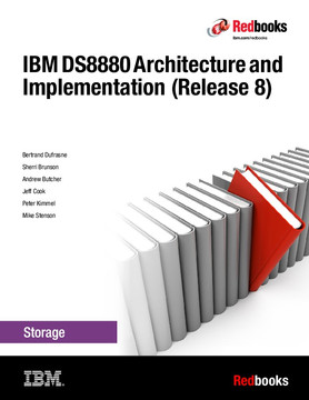 IBM DS8880 Architecture and Implementation (Release 8)