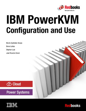 IBM PowerKVM: Configuration and Use