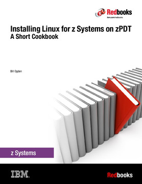 Installing Linux for z Systems on zPDT: A Short Cookbook