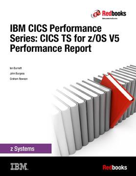IBM CICS Performance Series: CICS TS for z/OS V5 Performance Report