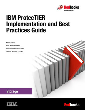 IBM ProtecTIER Implementation and Best Practices Guide [Book]