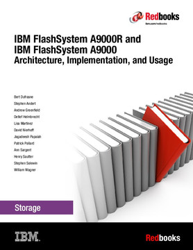 IBM FlashSystem A9000 and IBM FlashSystem A9000R Architecture, Implementation, and Usage