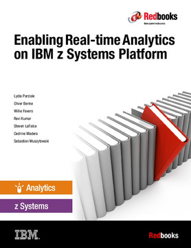 Enabling Real-time Analytics on IBM z Systems Platform