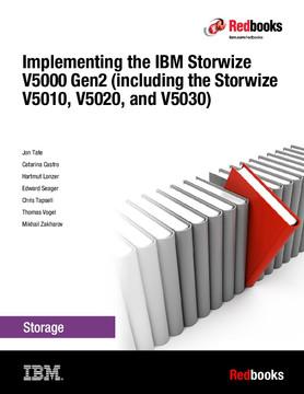 Implementing the IBM Storwize V5000 Gen2 (including the Storwize V5010, V5020, and V5030)