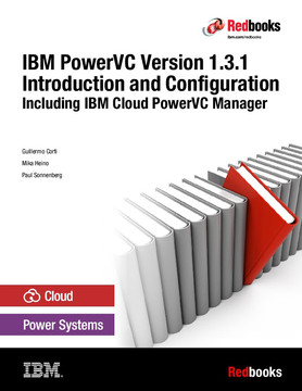 IBM PowerVC Version 1.3.1 Introduction and Configuration Including IBM Cloud PowerVC Manager