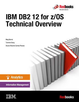 IBM DB2 12 for z/OS Technical Overview [Book]