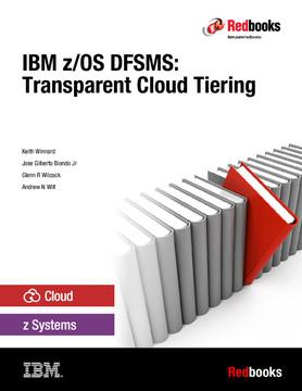 IBM z/OS DFSMS: Transparent Cloud Tiering