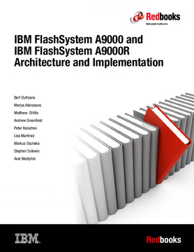 IBM FlashSystem A9000 and IBM FlashSystem A9000R Architecture and Implementation