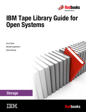 IBM Tape Library Guide for Open Systems [Book]