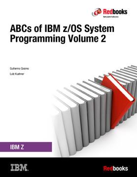 ABCs of IBM z/OS System Programming Volume 2
