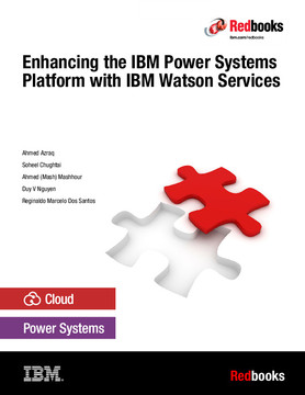 Enhancing the IBM Power Systems Platform with IBM Watson Services