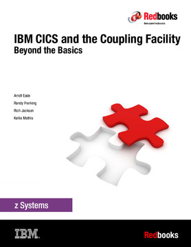 IBM CICS and the Coupling Facility: Beyond the Basics