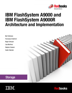 IBM FlashSystem A9000 and A9000R Architecture and Implementation (Version 12.3.1)