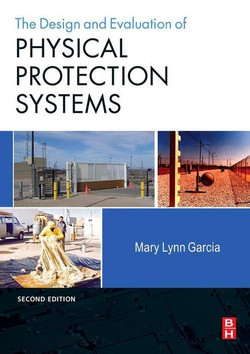 Design and Evaluation of Physical Protection Systems, 2nd Edition