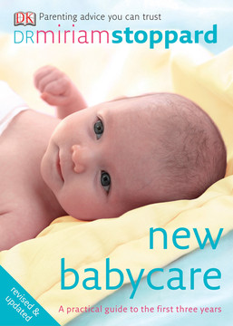 New Baby Care: A practical guide to the first three years
