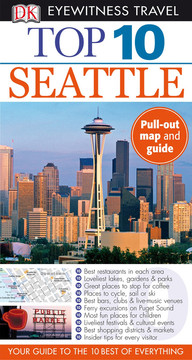 DK Eyewitness Top 10 Travel Guides: Seattle