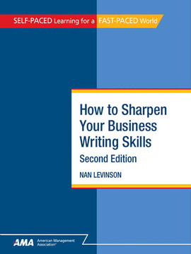 How To Sharpen Your Business Writing Skills, Second Edition