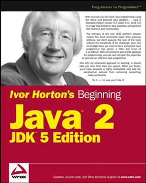 Ivor Horton's Beginning Java™ 2, JDK™ 5th Edition