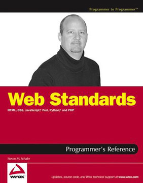 Web Standards Programmer's Reference: HTML, CSS, JavaScript®, Perl, Python®, and PHP
