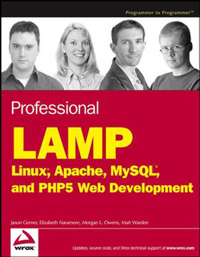 Professional LAMP: Linux®, Apache, MySQL®, and PHP5 Web Development