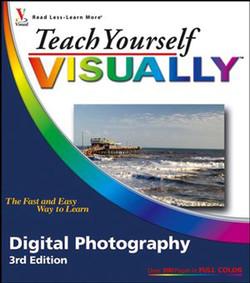 Teach Yourself Visually™: Digital Photography, 3rd Edition