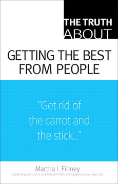 The Truth About Getting the Best From People
