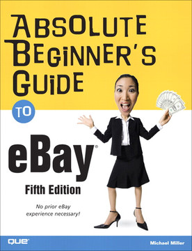 Absolute Beginner's Guide to eBay, Fifth Edition