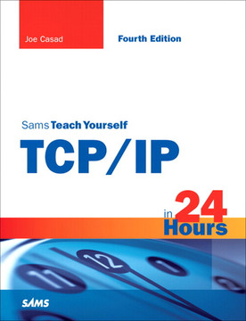 Sams Teach Yourself TCP/IP in 24 Hours, Fourth Edition
