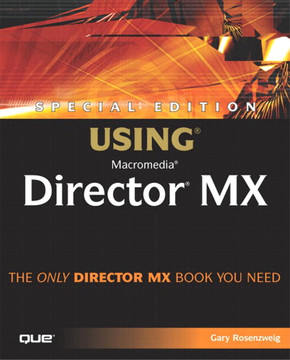 Special Edition Using® Macromedia® Director® MX