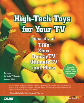 High-Tech Toys for Your TV: Secrets of TiVo™, Xbox