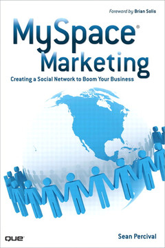 MySpace® Marketing: Creating a Social Network to Boom Your Business