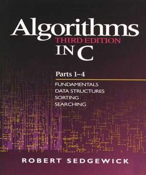 Algorithms in C, Parts 1-4: Fundamentals, Data Structures, Sorting, Searching, Third Edition