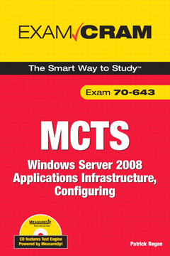 MCTS 70-643 Exam Cram: Windows Server 2008 Applications Infrastructure, Configuring