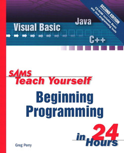 Sams Teach Yourself Beginning Programming in 24 Hours, Second Edition