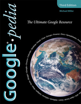 Googlepedia: The Ultimate Google Resource, Third Edition