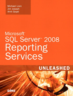 Microsoft® SQL Server™ 2008 Reporting Services Unleashed