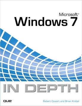 Microsoft® Windows 7 In Depth
